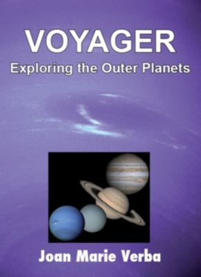 Voyager: Exploring the Outer Planets, Joan Marie Verba