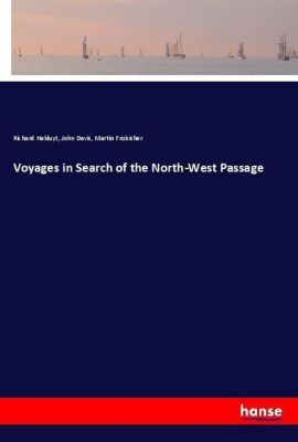 Voyages in Search of the North-West Passage, Richard Hakluyt, John Davis, Martin Frobisher