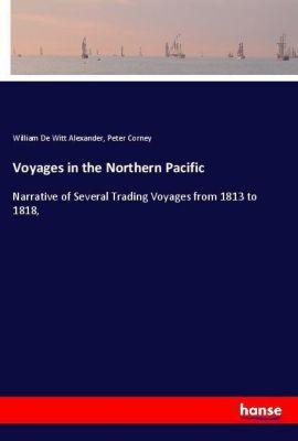 Voyages in the Northern Pacific, William De Witt Alexander, Peter Corney
