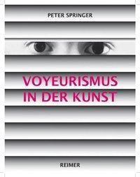 Voyeurismus in der Kunst, Peter Springer