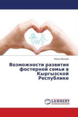 Vozmozhnosti razvitiya fosternoj sem'i v Kyrgyzskoj Respublike
