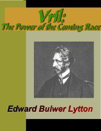 VRIL - The Power of the Coming Race, Edward Bulwer Lytton