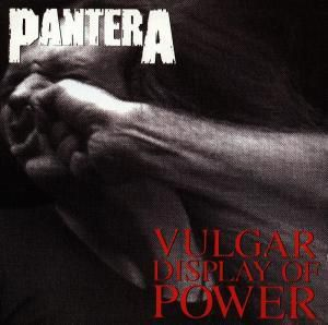 Vulgar Display Of Power, Pantera