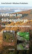 Vulkane im Siebengebirge, Irma Schmid, Nikolaus Froitzheim