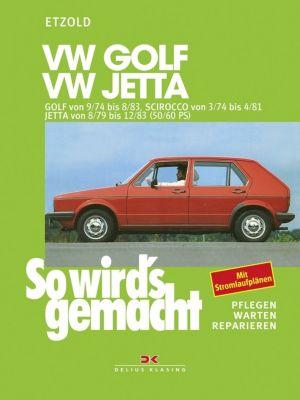 VW Golf 9/74 bis 8/83, Scirocco von 3/74 bis 4/81, Jetta von 8/79 bis 12/83, Rüdiger Etzold