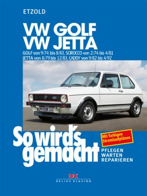 VW Golf 9/74 bis 8/83, VW Scirocco 2/74 bis 4/81, VW Jetta 8/79 bis 12/83, VW Caddy 9/82 bis 4/92, Rüdiger Etzold