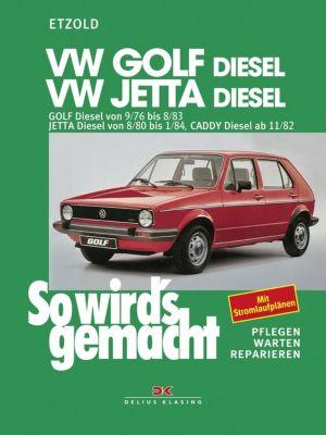 VW Golf 9/76 bis 8/83, Jetta 8/80 bis 1/84, Caddy ab 11/82 (Diesel), Rüdiger Etzold