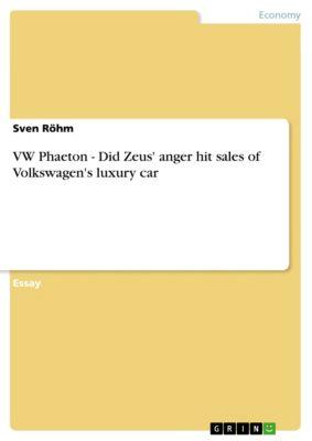 VW Phaeton - Did Zeus' anger hit sales of Volkswagen's luxury car, Sven Röhm
