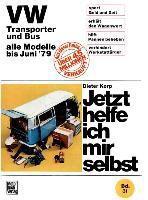 VW Transporter und Bus alle Modelle bis Juni 1979, Dieter Korp