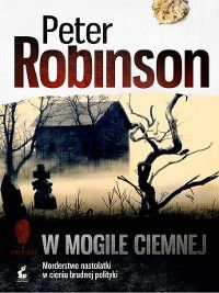 W mogile ciemnej, Peter Robinson