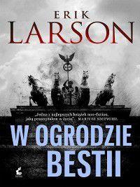 W ogrodzie bestii, Erik Larson