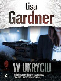 W ukryciu, Lisa Gardner