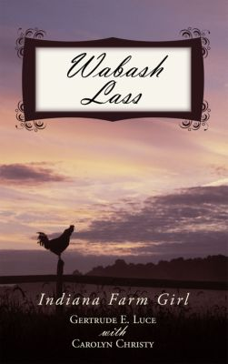 Wabash Lass, Carolyn Christy, Gertrude E. Luce