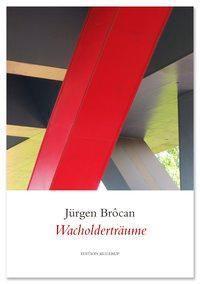 Wacholderträume - Jürgen Brôcan |