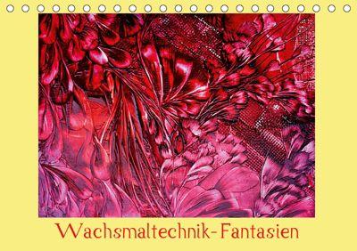 Wachsmaltechnik- Fantasien (Tischkalender 2019 DIN A5 quer), Colordreams63
