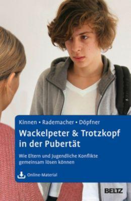 Wackelpeter & Trotzkopf in der Pubertät, Manfred Döpfner, Christiane Rademacher, Claudia Kinnen