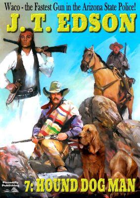 Waco: Waco 7: Hound Dog Man, J.T. Edson