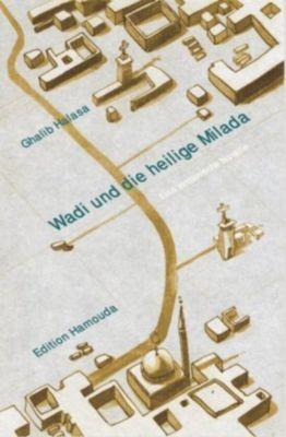 Wadi und die heilige Milada, Ghalib Halasa