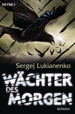 Wächter Band 5: Wächter des Morgen, Sergej Lukianenko