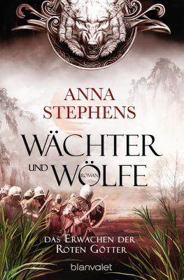Wächter und Wölfe - Das Erwachen der Roten Götter - Anna Stephens pdf epub