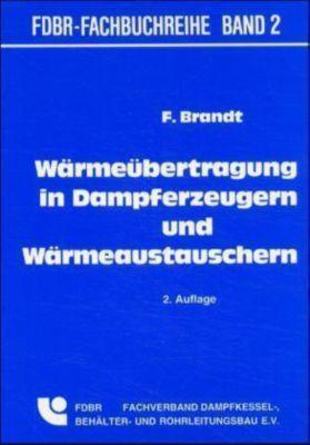 Wärmeübertragung in Dampferzeugern und Wärmeaustauschern, Fritz Brandt