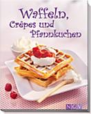 Waffeln, Crêpes und Pfannkuchen