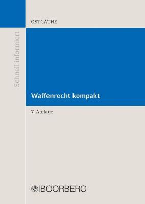 Waffenrecht kompakt, Dirk Ostgathe