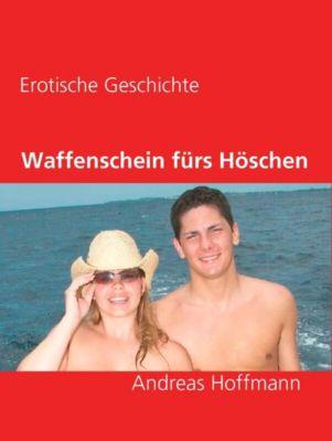 Waffenschein fürs Höschen, Andreas Hoffmann
