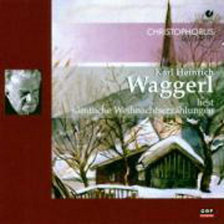 Waggerl Liest Sämtliche Weihnachtsgeschichten Von Karl