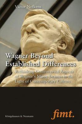 Wagner Beyond Established Differences - Victor Nefkens  