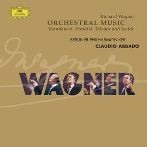 Wagner: Orchestral Pieces from Parsifal . Tristan & Isolde . Tannhäuser, Claudio Abbado, Bp