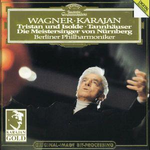 Wagner: Tristan und Isolde, Tannhäuser, Die Meistersinger - Orchestral Music, Herbert von Karajan, Bp