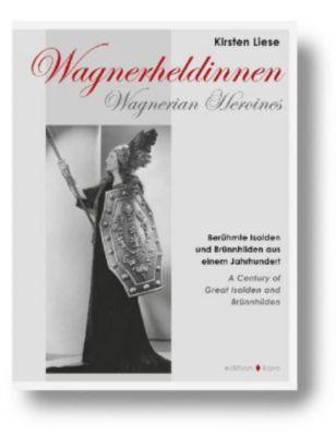Wagnerheldinnen - Kirsten Liese |