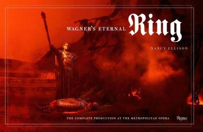 Wagner's Eternal Ring, Nancy Ellison, Eva Wagner-Pasquier, Peter Gelb, Otto Schenk, James Levine
