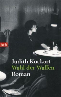 Wahl der Waffen, Judith Kuckart
