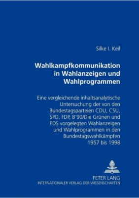 Wahlkampfkommunikation in Wahlanzeigen und Wahlprogrammen, Silke I. Keil