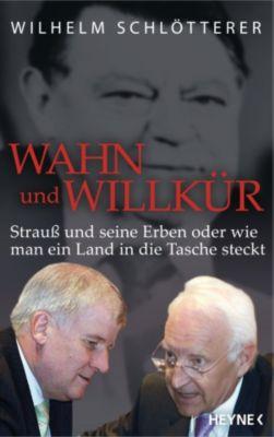 Wahn und Willkür, Wilhelm Schlötterer