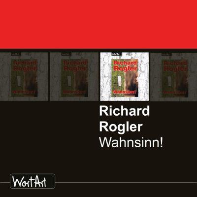 Wahnsinn!, Richard Rogler