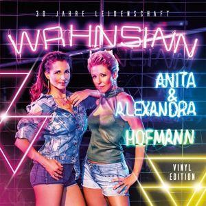 Wahnsinn-30 Jahre Leidenschaft (Vinyl Edition), Anita & Alexandra Hofmann
