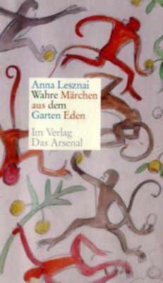 Wahre Märchen aus dem Garten Eden, Anna Leznai