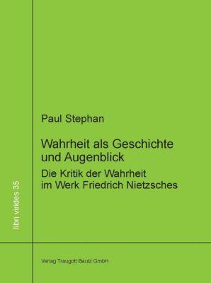 Wahrheit als Geschichte und Augenblick, Paul Stephan