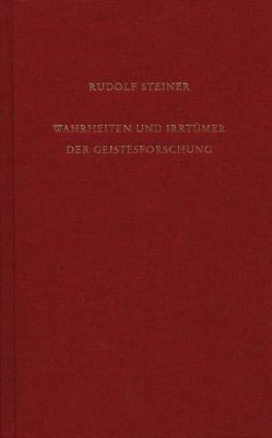 Wahrheiten und Irrtümer der Geistesforschung, Rudolf Steiner