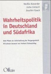 Wahrheitspolitik in Deutschland und Südafrika, Neville Alexander, Jutta Limbach, Joachim Gauck