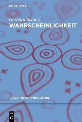 Wahrscheinlichkeit, Gerhard Schurz