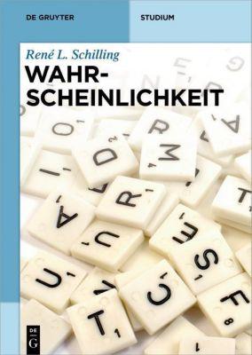 Wahrscheinlichkeit, René L. Schilling