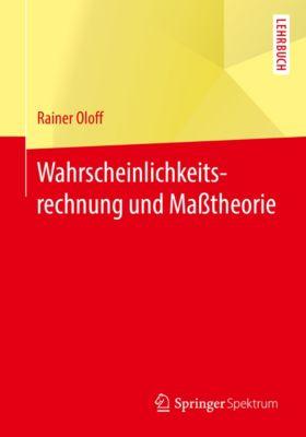 Wahrscheinlichkeitsrechnung und Maßtheorie, Rainer Oloff