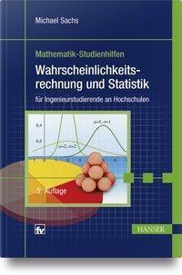 Wahrscheinlichkeitsrechnung und Statistik für Ingenieurstudenten an Fachhochschulen, Michael Sachs