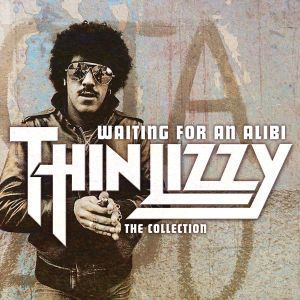 Waiting For An Alibi: The Collection, Thin Lizzy