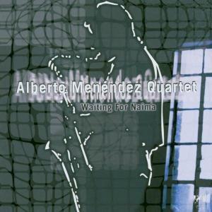 Waiting For Naima, Alberto Quartet Menéndez