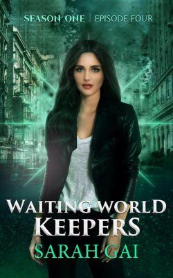 Waiting World Keepers, Season One: Waiting World Keepers (Waiting World Keepers, Season One, #4), Sarah Gai
